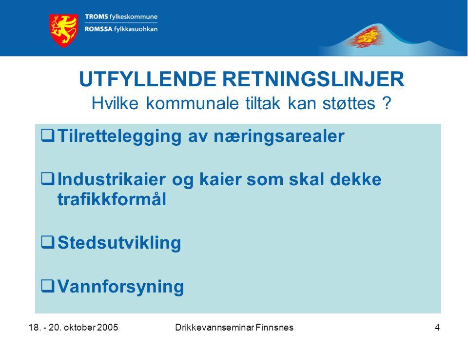 18.- 20. oktober 2005Drikkevannseminar Finnsnes5 VANNFORSYNING Hvem kan innvilges støtte .