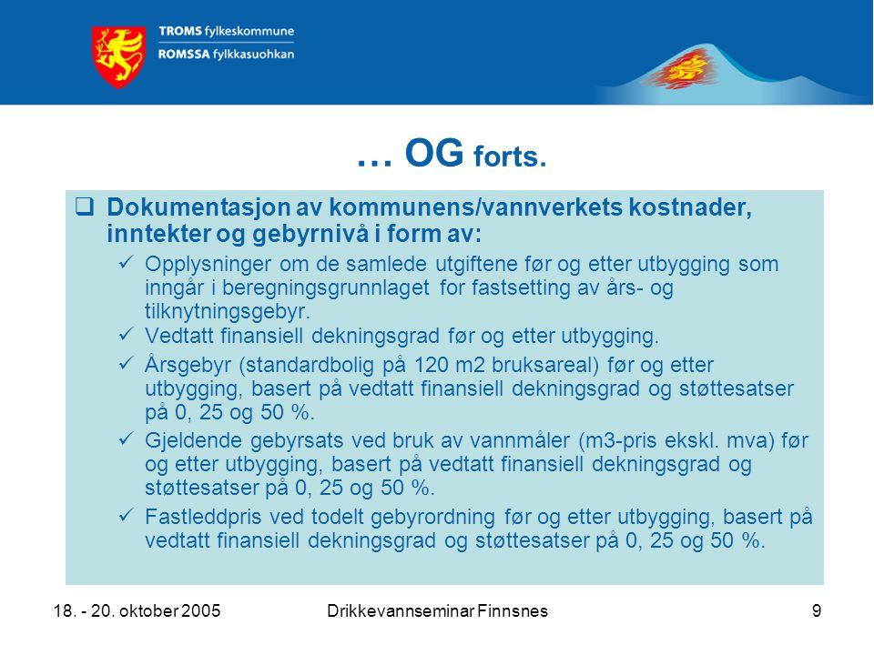 18. - 20. oktober 2005Drikkevannseminar Finnsnes9 … OG forts.