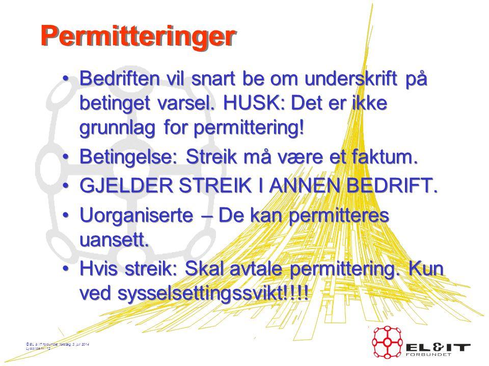 © EL & IT forbundet, torsdag, 3. juli 2014 Lysbilde nr.: 11 Klubbene •Møte med bedrift – Hvis det blir konflikt: •Adgang til bedriften – adgang til kl