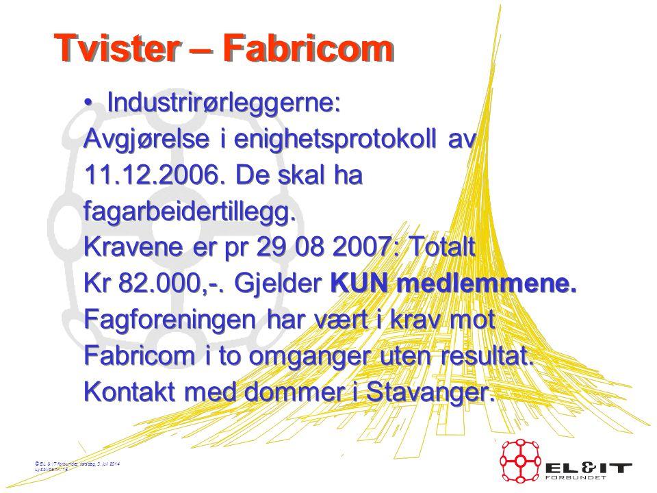 © EL & IT forbundet, torsdag, 3. juli 2014 Lysbilde nr.: 14 Årsmøte i fagforeningen •Avholdes 27. mars •INFO om oppgjøret •100 års jubileumet – 23. ma