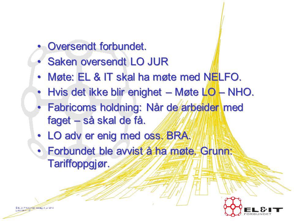 © EL & IT forbundet, torsdag, 3. juli 2014 Lysbilde nr.: 15 Tvister – Fabricom •Industrirørleggerne: Avgjørelse i enighetsprotokoll av 11.12.2006. De