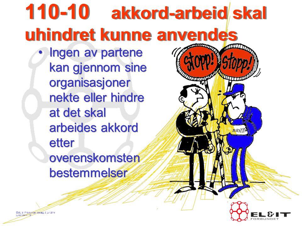 © EL & IT forbundet, torsdag, 3. juli 2014 Lysbilde nr.: 18 AKKORD