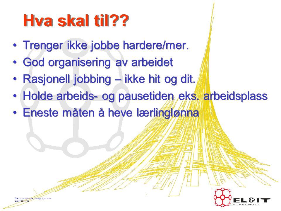 © EL & IT forbundet, torsdag, 3. juli 2014 Lysbilde nr.: 19 110-10 akkord-arbeid skal uhindret kunne anvendes •Ingen av partene kan gjennom sine organ