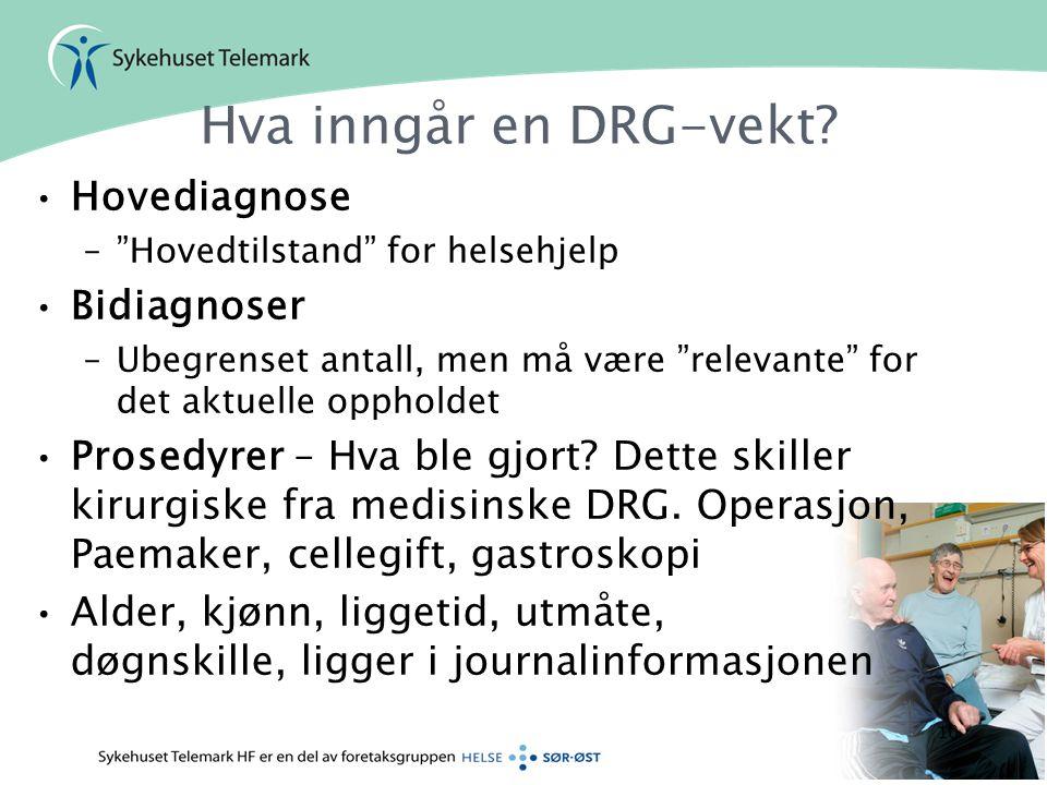 """Hva inngår en DRG-vekt? •Hovediagnose –""""Hovedtilstand"""" for helsehjelp •Bidiagnoser –Ubegrenset antall, men må være """"relevante"""" for det aktuelle opphol"""