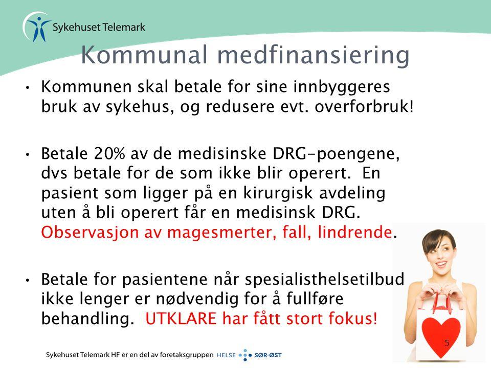 Kommunal medfinansiering •Kommunen skal betale for sine innbyggeres bruk av sykehus, og redusere evt. overforbruk! •Betale 20% av de medisinske DRG-po