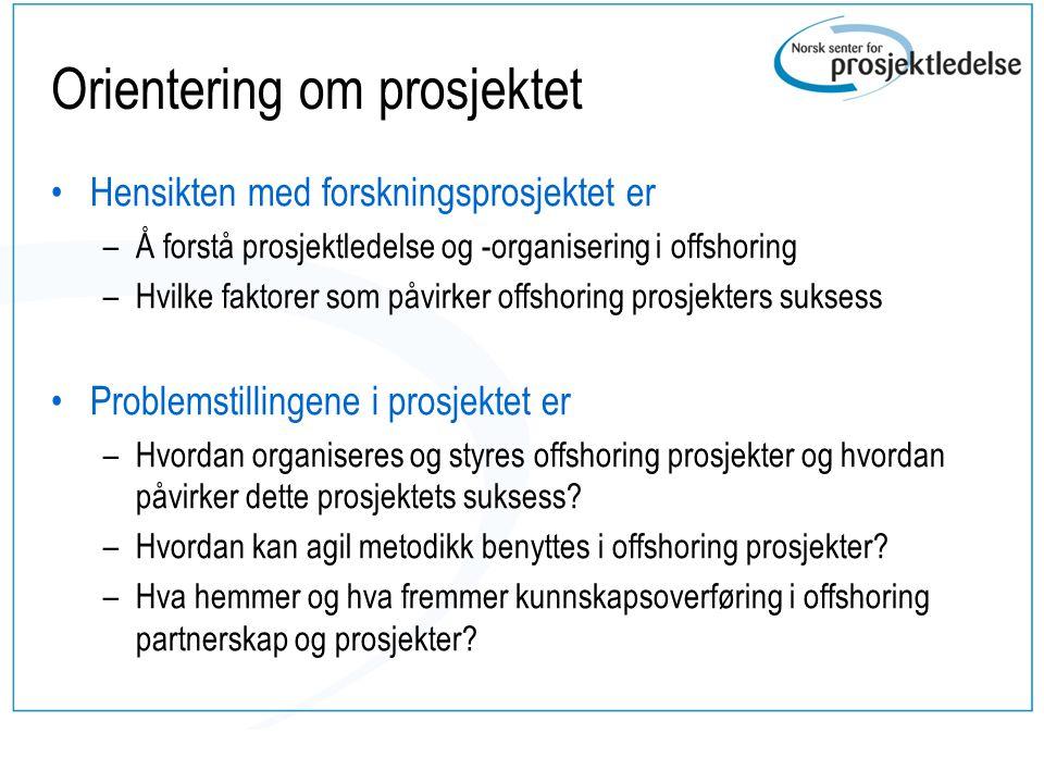 Leveranse 1: Prosjektguide •Beste praksis fra offshoring prosjekter –bidra til bedre og mer effektiv prosjektledelse og –arbeid.