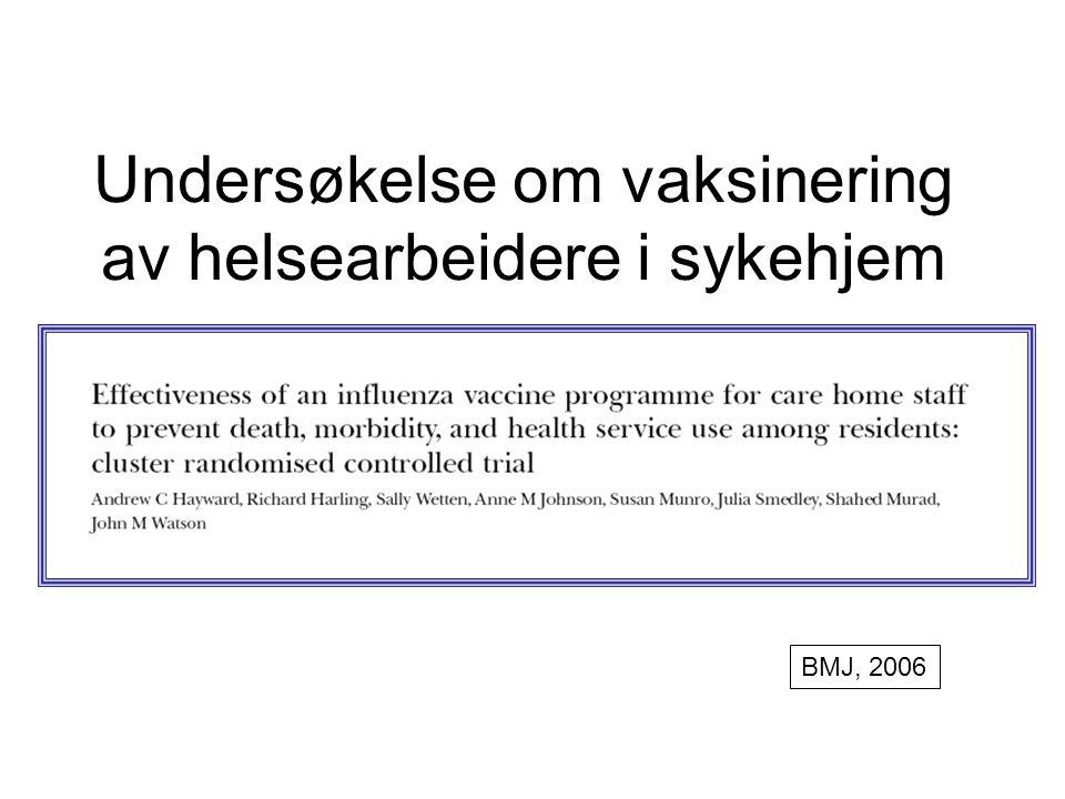 Undersøkelse om vaksinering av helsearbeidere i sykehjem BMJ, 2006