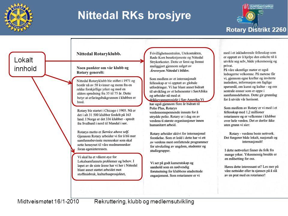 Rotary Distrikt 2260 Nittedal RKs brosjyre Rekruttering, klubb og medlemsutviklingMidtveismøtet 16/1-2010 Lokalt innhold