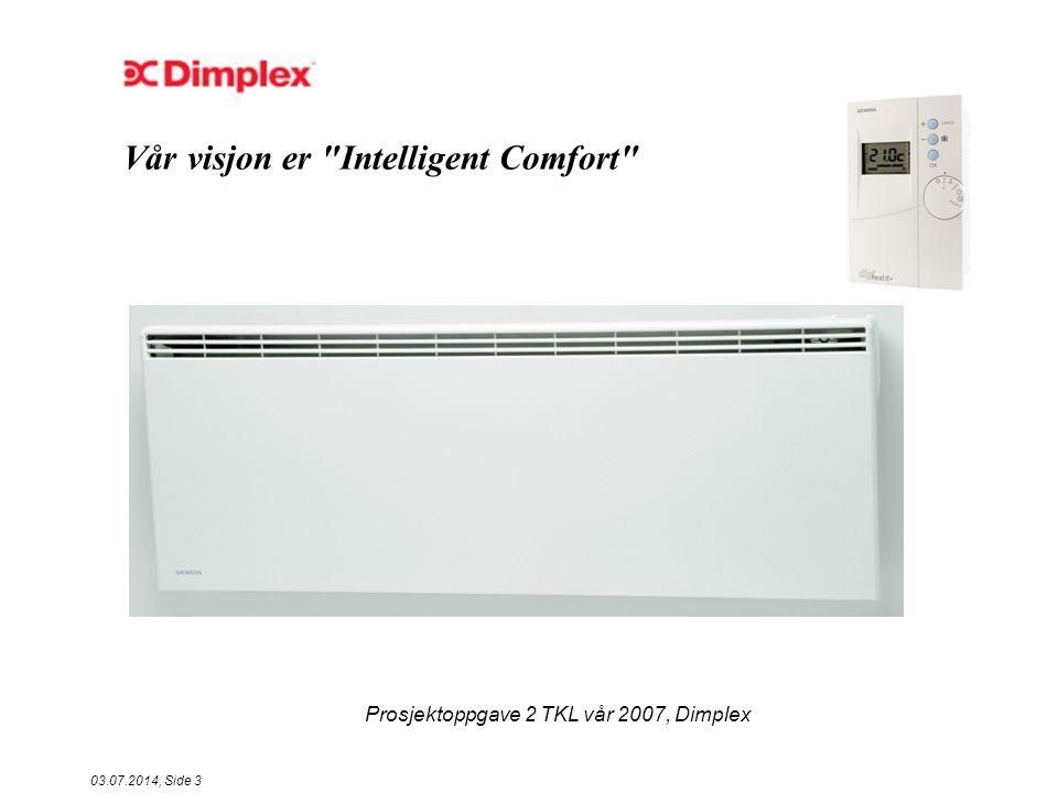 Prosjektoppgave 2 TKL vår 2007, Dimplex 03.07.2014, Side 4 Dimplex AS er en av verdens ledende produsenter og leverandører av varmeprodukter.