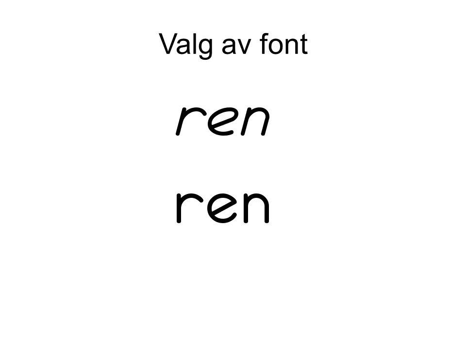 Valg av font
