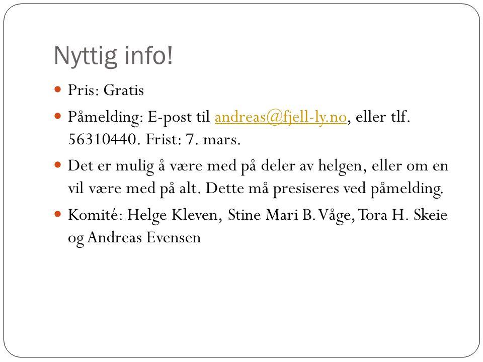 Nyttig info.  Pris: Gratis  Påmelding: E-post til andreas@fjell-ly.no, eller tlf.