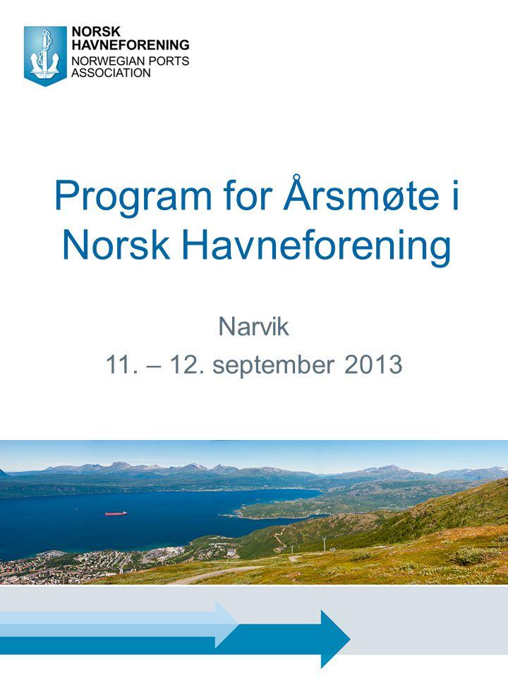 Program for Årsmøte i Norsk Havneforening Narvik 11. – 12. september 2013