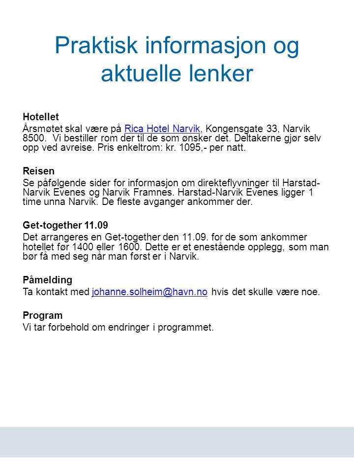 www.havn.no Praktisk informasjon og aktuelle lenker Hotellet Årsmøtet skal være på Rica Hotel Narvik, Kongensgate 33, Narvik 8500.
