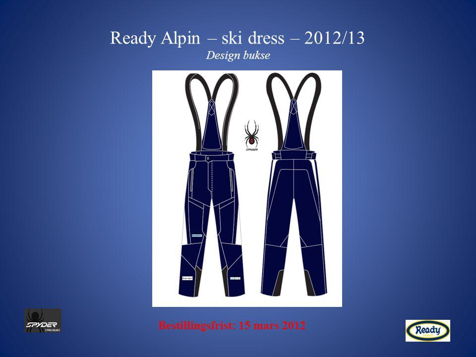 Ready Alpin – ski dress Fakta om jakkene Bestillingsfrist: 15 mars 2012