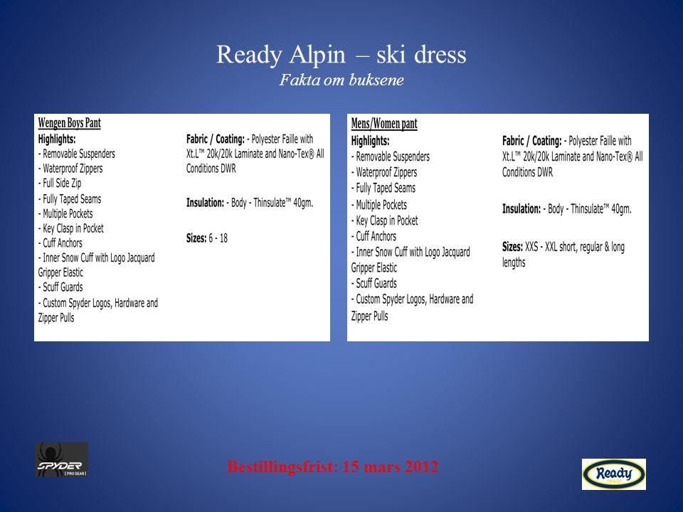 Ready Alpin – ski dress Fakta om buksene Bestillingsfrist: 15 mars 2012