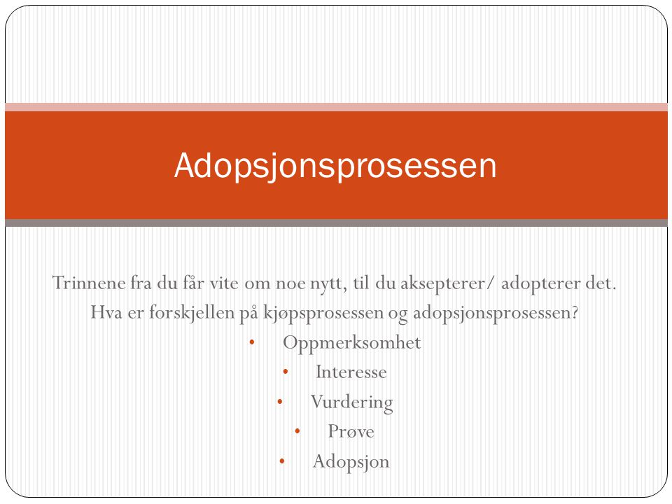 Trinnene fra du får vite om noe nytt, til du aksepterer/ adopterer det.