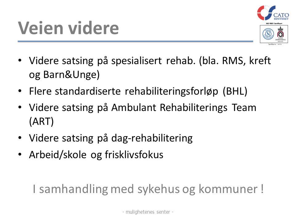 Veien videre • Videre satsing på spesialisert rehab. (bla. RMS, kreft og Barn&Unge) • Flere standardiserte rehabiliteringsforløp (BHL) • Videre satsin