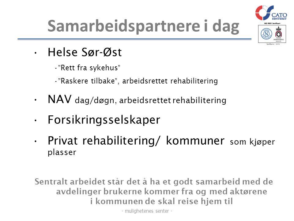 """Samarbeidspartnere i dag •Helse Sør-Øst •""""Rett fra sykehus"""" •""""Raskere tilbake"""", arbeidsrettet rehabilitering •NAV dag/døgn, arbeidsrettet rehabiliteri"""