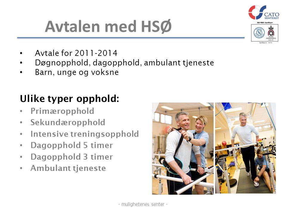 Avtalen med HSØ Ulike typer opphold: • Primæropphold • Sekundæropphold • Intensive treningsopphold • Dagopphold 5 timer • Dagopphold 3 timer • Ambulan