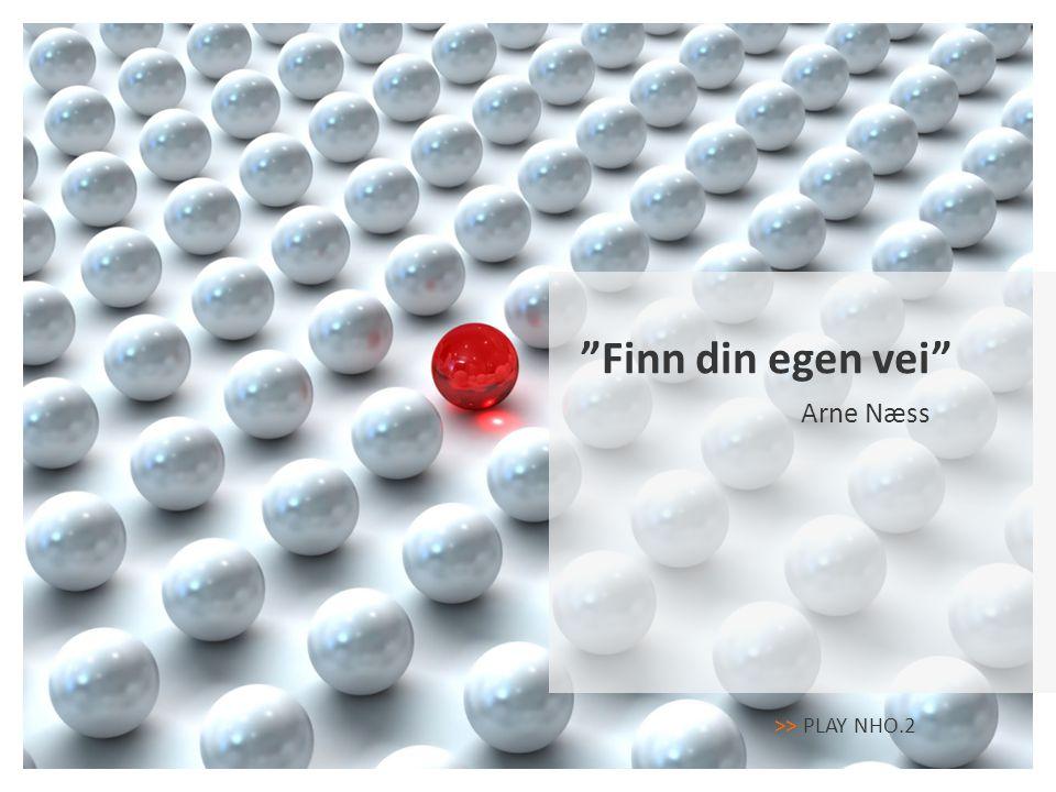 """Arne Næss """"Finn din egen vei"""" >> PLAY NHO.2"""