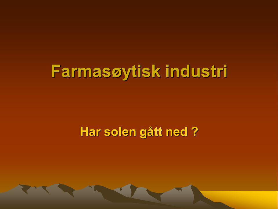 Farmasøytisk industri Har solen gått ned ?