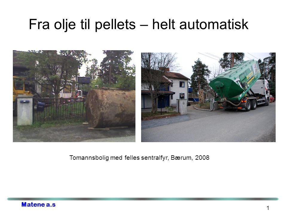 Matene a.s 1 Fra olje til pellets – helt automatisk Tomannsbolig med felles sentralfyr, Bærum, 2008