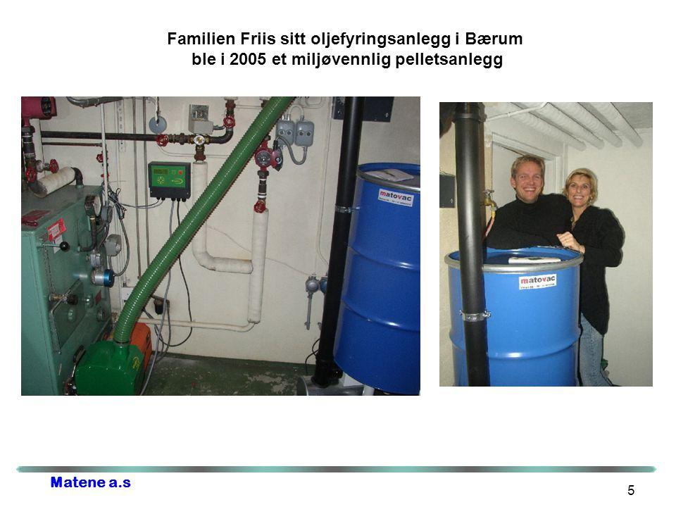 Matene a.s 5 Familien Friis sitt oljefyringsanlegg i Bærum ble i 2005 et miljøvennlig pelletsanlegg