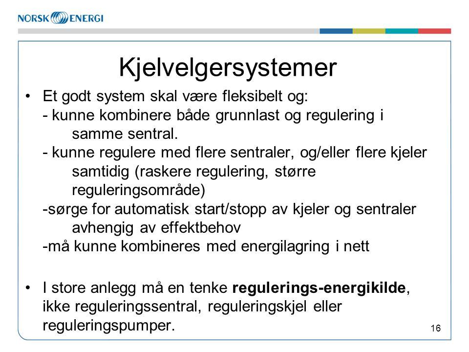 Kjelvelgersystemer •Et godt system skal være fleksibelt og: - kunne kombinere både grunnlast og regulering i samme sentral. - kunne regulere med flere