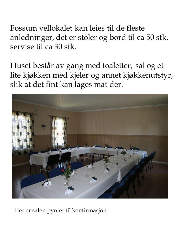 Fossum vellokalet kan leies til de fleste anledninger, det er stoler og bord til ca 50 stk, servise til ca 30 stk.