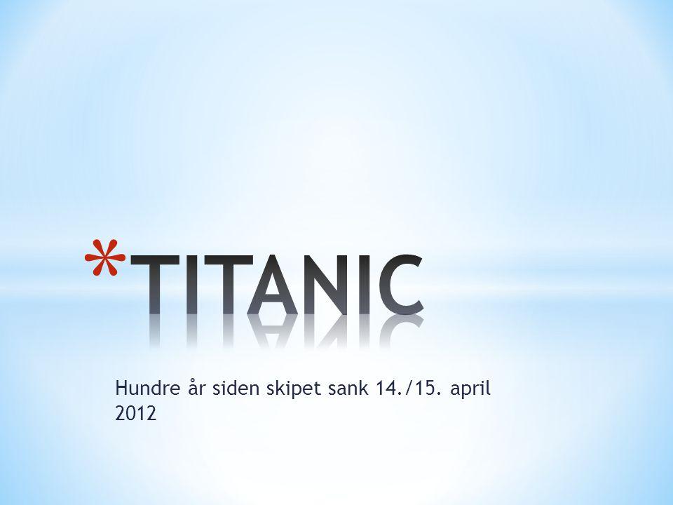 * Rederiet White Star Line kunngjorde i 1907 byggingen av tre søsterskip; Olympic, Titanic og Britanic.