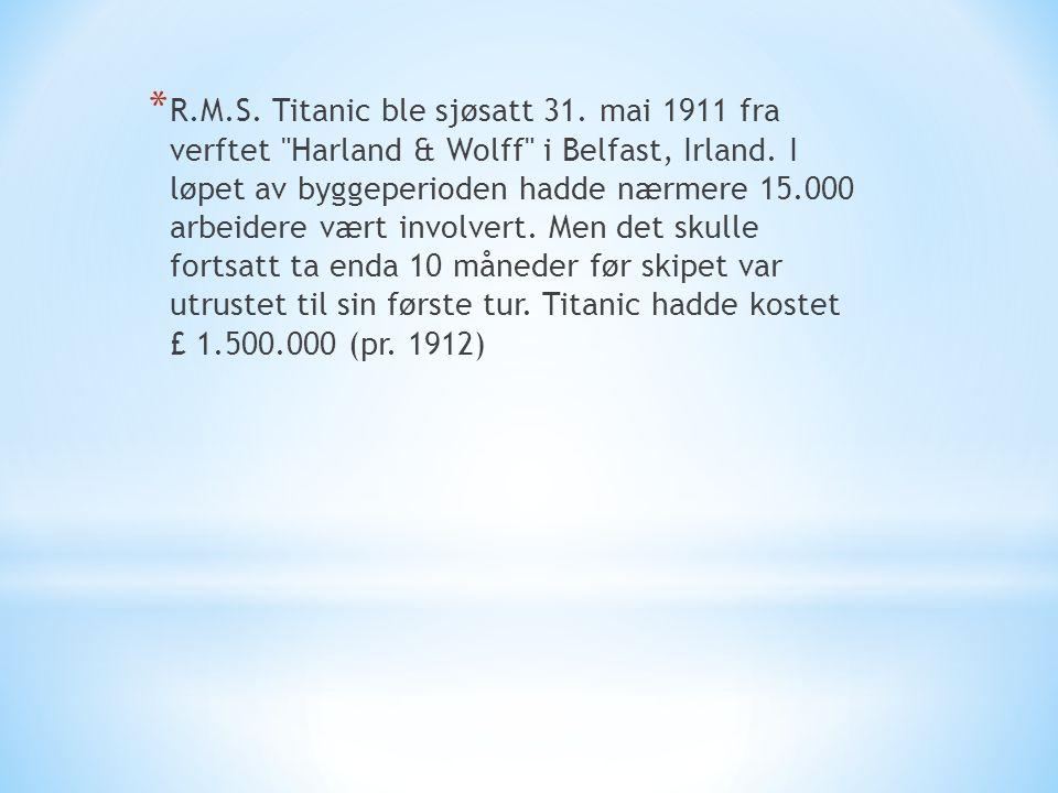 * R.M.S. Titanic ble sjøsatt 31. mai 1911 fra verftet