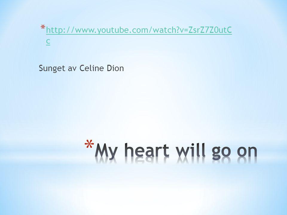 * http://www.youtube.com/watch?v=ZsrZ7Z0utC c http://www.youtube.com/watch?v=ZsrZ7Z0utC c Sunget av Celine Dion