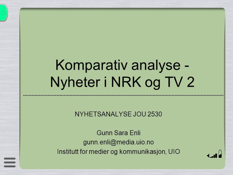 Oversikt over forelesningen  Konkurransen mellom TV 2 og NRK  Komparativ metode i nyhetsanalyse  Kvantitativ og kvalitativ analyse  TV 2 og NRK: forskjeller og likheter  Hovedtrekk i nyhetsutviklingen 1990- 2000
