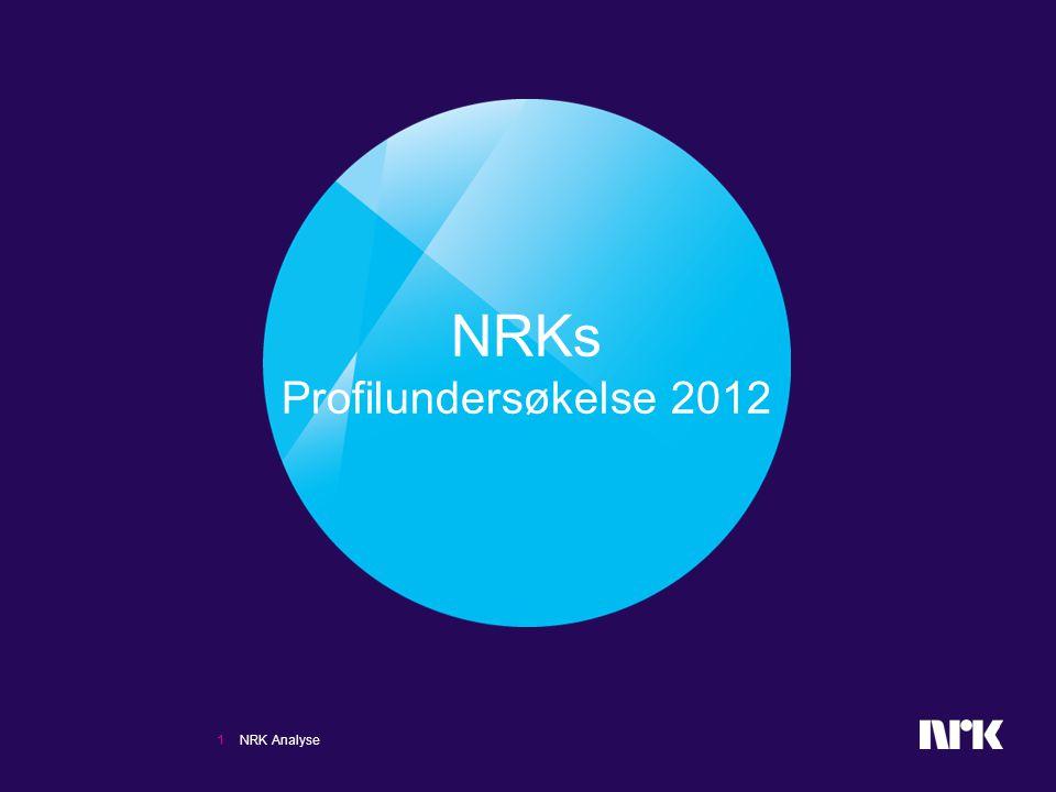 NRKs Profilundersøkelse 2012 1 NRK Analyse