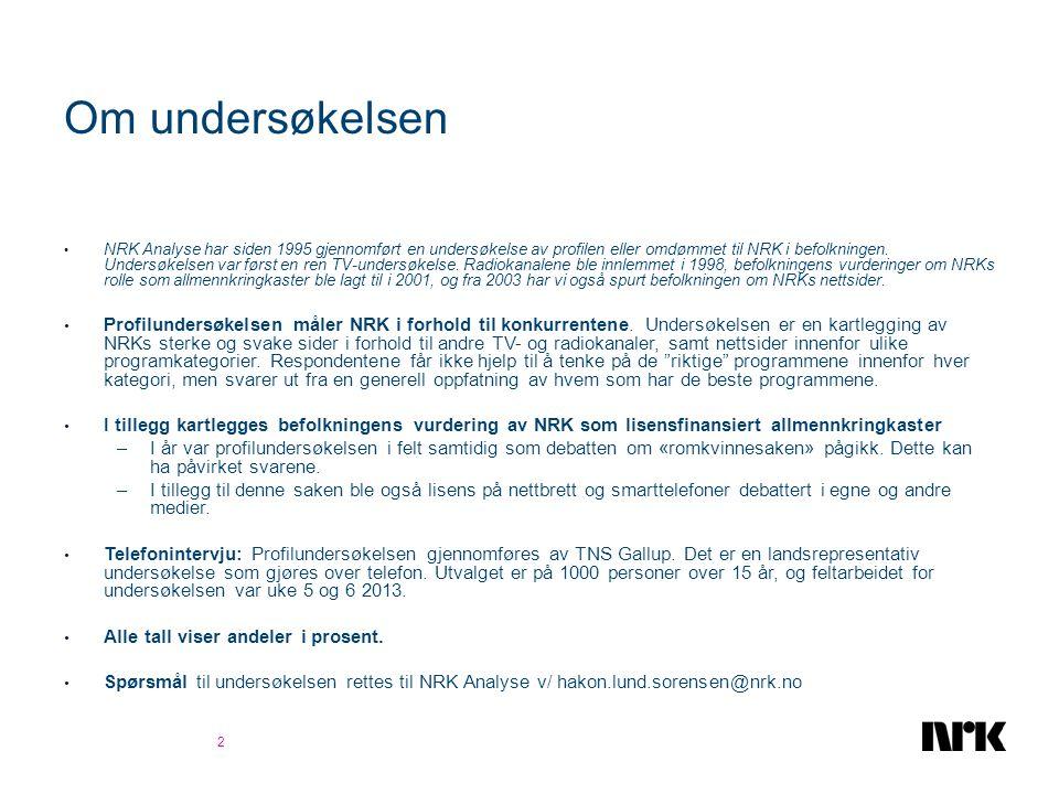 Om undersøkelsen • NRK Analyse har siden 1995 gjennomført en undersøkelse av profilen eller omdømmet til NRK i befolkningen. Undersøkelsen var først e
