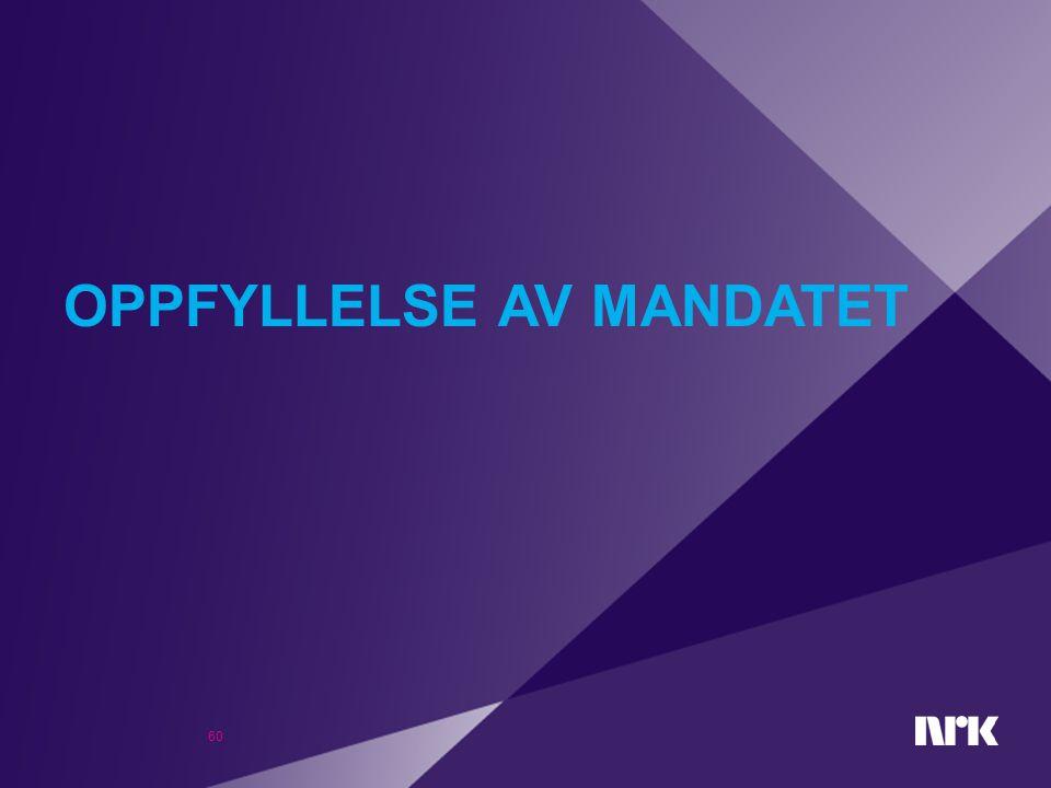 OPPFYLLELSE AV MANDATET 60