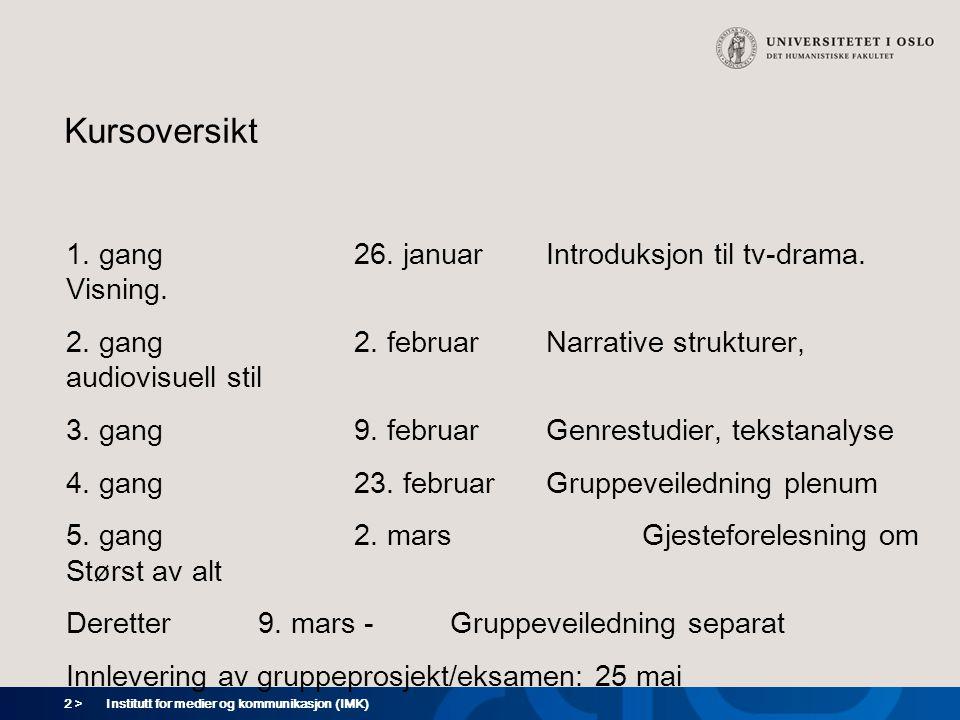 3 > Institutt for medier og kommunikasjon (IMK) Dagens forelesning Formålet med kurset Hvorfor studere tv-drama Hva er tv-drama.