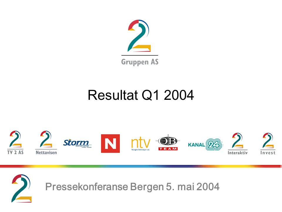 Resultat Q1 2004 Pressekonferanse Bergen 5. mai 2004