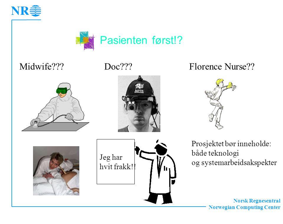 Norsk Regnesentral Norwegian Computing Center Pasienten først!.