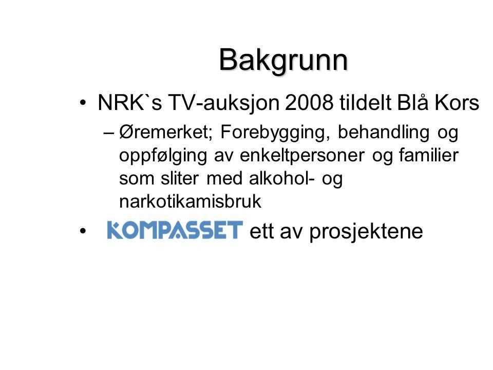 Bakgrunn •NRK`s TV-auksjon 2008 tildelt Blå Kors –Øremerket; Forebygging, behandling og oppfølging av enkeltpersoner og familier som sliter med alkohol- og narkotikamisbruk • ett av prosjektene