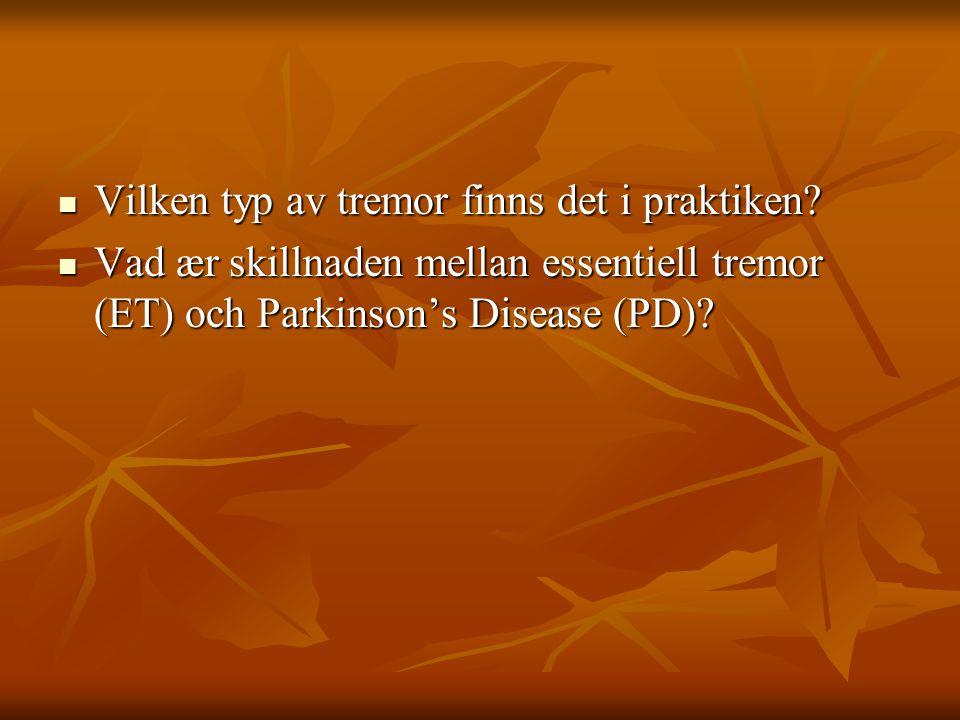Tremorformer  Tremorform UpptrædandeFørekommer vid  VilotremorI vila; dæmpas vid Parkinsons sjukdom aktivering  Postural tremorEj i vila; førekommer vidET; fysiologisk tremor; statisk aktivering (t extyreotoxikos (+Mediciner) framstræckt hand)  IntentionstremorEj i vila; kommer vid Ataxi (Cerebellær, oftast dynamisk aktiveringMS – min kommentar) (rørelse mot ett mål)  Från boken Neurologi , tredje upplagan, sidan 22