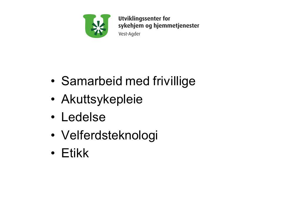 •Samarbeid med frivillige •Akuttsykepleie •Ledelse •Velferdsteknologi •Etikk