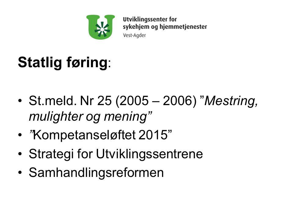 Statlig føring : •St.meld.