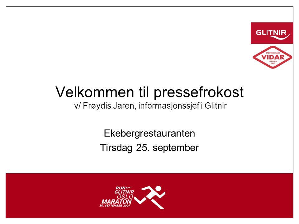 1 Velkommen til pressefrokost v/ Frøydis Jaren, informasjonssjef i Glitnir Ekebergrestauranten Tirsdag 25.