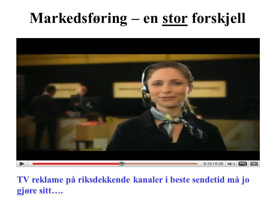 Markedsføring – en stor forskjell TV reklame på riksdekkende kanaler i beste sendetid må jo gjøre sitt….