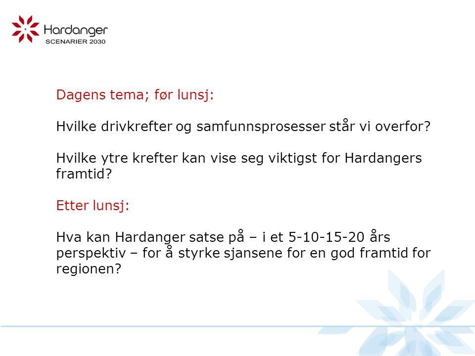 Globale og nasjonale krefter og utviklingstrekk Hardangers situasjon og utvikling Føringer.