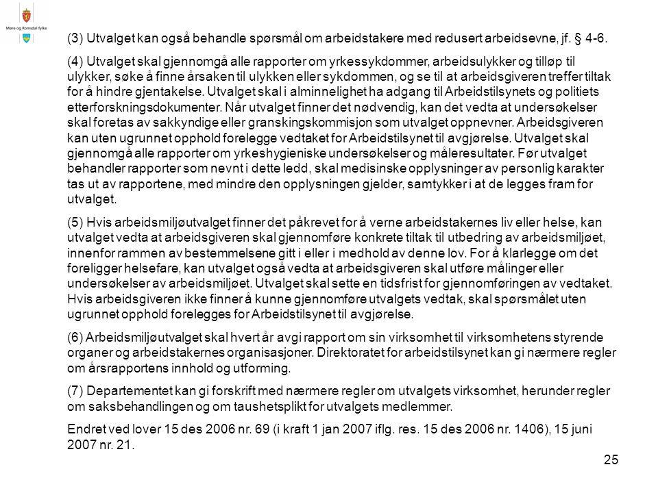 25 (3) Utvalget kan også behandle spørsmål om arbeidstakere med redusert arbeidsevne, jf.