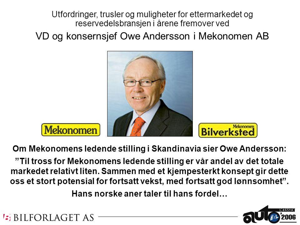 """Om Mekonomens ledende stilling i Skandinavia sier Owe Andersson: """"Til tross for Mekonomens ledende stilling er vår andel av det totale markedet relati"""