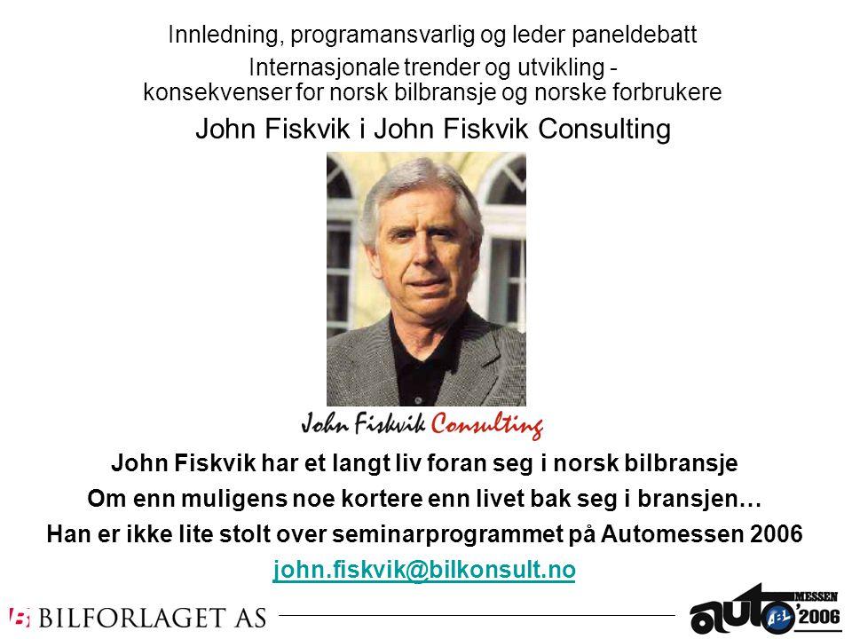 John Fiskvik har et langt liv foran seg i norsk bilbransje Om enn muligens noe kortere enn livet bak seg i bransjen… Han er ikke lite stolt over semin