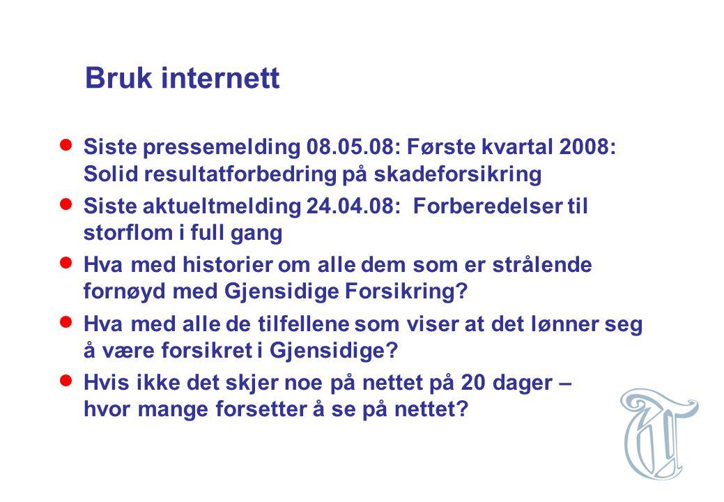 Bruk internett  Siste pressemelding 08.05.08: Første kvartal 2008: Solid resultatforbedring på skadeforsikring  Siste aktueltmelding 24.04.08: Forbe